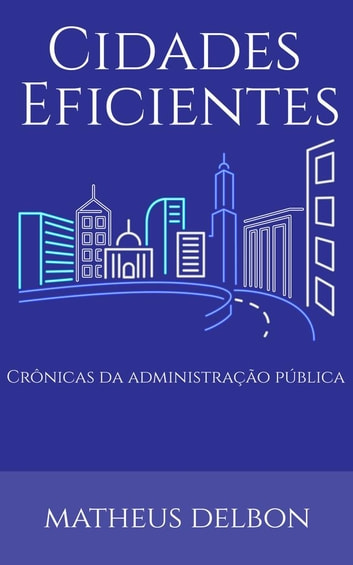 Cidades Eficientes ebook by Matheus Delbon