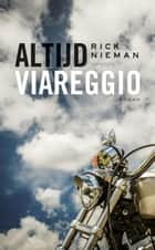 Altijd Viareggio ebook by Rick Nieman