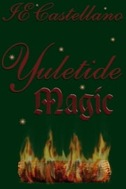 Yuletide Magic ebook by IE Castellano