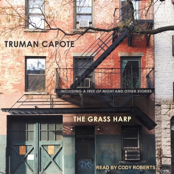 The Grass Harp audiobook by Truman Capote