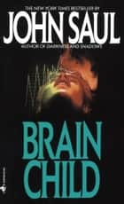 Brain Child ebook by John Saul