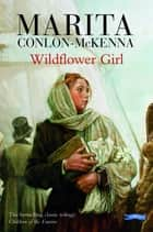 Wildflower Girl ebook by Marita Conlon-McKenna