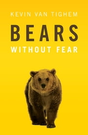 Bears - Without Fear ebook by Kevin Van Tighem