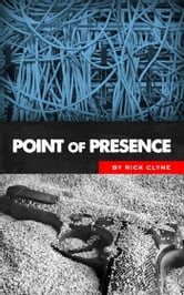 Point of Presence ebook by Rick Clyne
