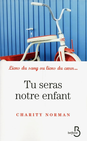 Tu seras notre enfant ebook by Charity NORMAN