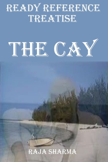 Ready Reference Treatise: The Cay ebook by Raja Sharma