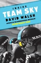 Inside Team Sky ebook by David Walsh