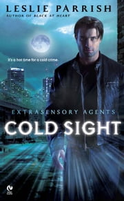 Cold Sight - Extrasensory Agents ebook by Leslie Parrish