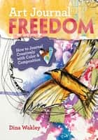 Art Journal Freedom ebook by Dina Wakley