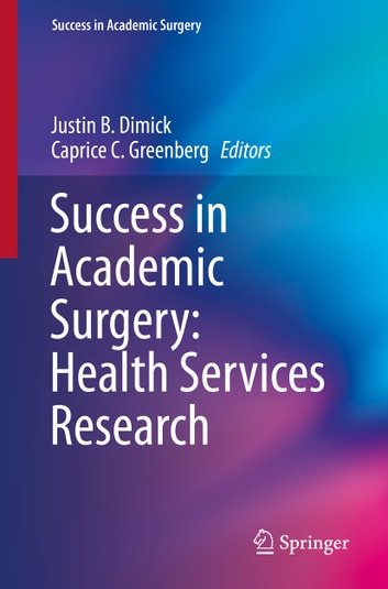 Success in Academic Surgery: Health Services Research ebook by
