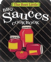 The Best Little BBQ Sauces Cookbook ebook by Karen Adler