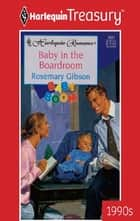 Baby in the Boardroom ebook by Rosemary Gibson