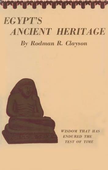 Egypt's Ancient Heritage ebook by Rodman R. Clayson