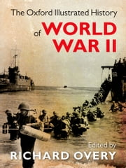The Oxford Illustrated History of World War Two ebook by Richard Overy