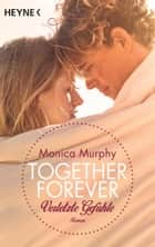 Verletzte Gefühle - Together Forever 3 - Roman ebook by Monica Murphy, Evelin Sudakowa-Blasberg
