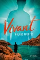 Vivant ebook by Roland Fuentès