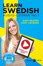 Learn Swedish - Easy Reader | Easy Listener | Parallel Text Swedish Audio Course No. 1 - Learn Swedish | Easy Audio & Easy Text, #1 ebook by Polyglot Planet