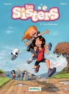 Les Sisters - Tome 10 - Survitaminées ebook by William, Christophe Cazenove, William