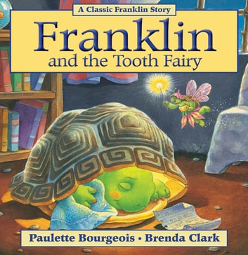 Franklin and the Tooth Fairy - Read-Aloud Edition ebook by Paulette Bourgeois,Brenda Clark