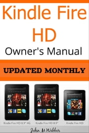 Kindle Fire HD Owner's Manual Discover the Secrets of Your Tablet ebook by John M Webber