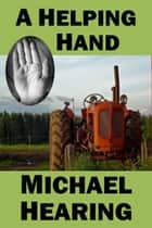 A Helping Hand ebook by Michael Hearing