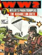 World War 2 Hitler's Paratroopers The Assault on Crete ebook by Ronald Ledwell
