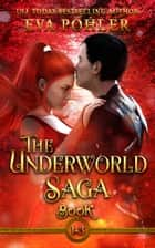 The Underworld Saga, Books 1-3 ebook by Eva Pohler