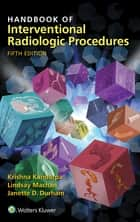Handbook of Interventional Radiologic Procedures ebook by Krishna Kandarpa,Lindsay Machan,Janette Durham