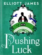 Pushing Luck ebook by Elliott James