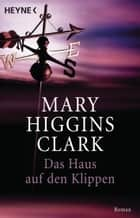 Das Haus auf den Klippen - Roman eBook by Mary Higgins Clark
