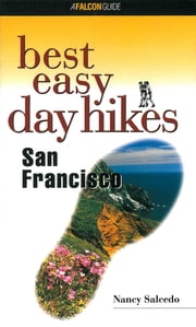 Best Easy Day Hikes San Francisco ebook by Nancy Salcedo
