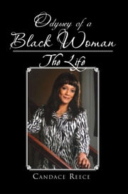 Odyssey of a Black Woman - The Life ebook by Candace Reece