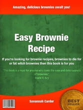 Easy Brownie Recipe ebook by Savannah Carder