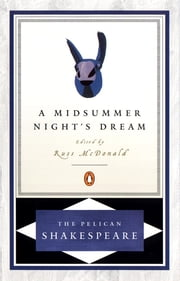 A Midsummer Night's Dream ebook by William Shakespeare,A. R. Braunmuller,Stephen Orgel,Russ Mcdonald