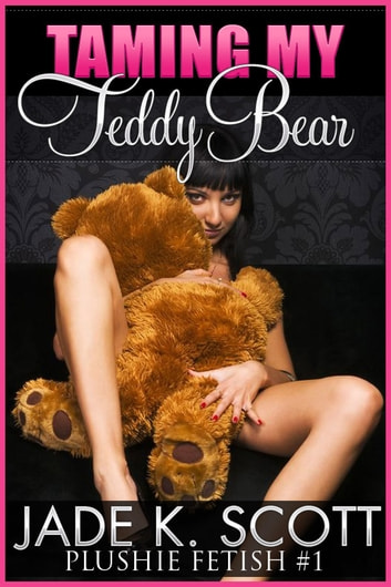 Taming My Teddy Bear: An Erotic Story ebook by Jade K. Scott