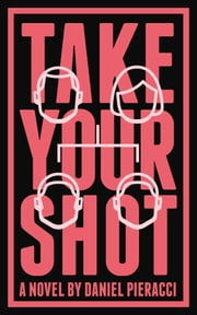 Take Your Shot ebook by Daniel Pieracci