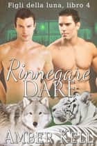 Rinnegare Dare ebook by Amber Kell