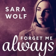 Forget Me Always audiobook by Sara Wolf
