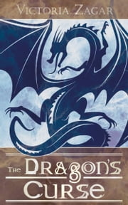 The Dragon's Curse ebook by Victoria Zagar