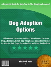 Dog Adoption Options ebook by Elisabeth Palm