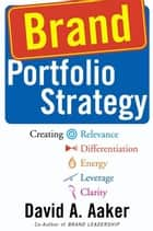 Brand Portfolio Strategy ebook by David A. Aaker