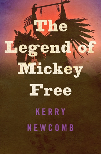 The legend of mickey free ebook by kerry newcomb 9781480478886 the legend of mickey free ebook by kerry newcomb fandeluxe Document