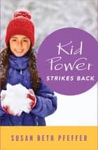 Kid Power Strikes Back eBook by Susan Beth Pfeffer