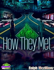 How They Met ebook by Ralph Mczillionz