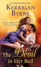 The Devil in Her Bed ebook by Kerrigan Byrne