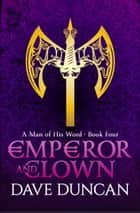 Emperor and Clown ebook by Dave Duncan