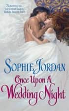 Once Upon a Wedding Night ebook by Sophie Jordan