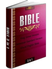 BIBLES: KJV & ASV & WEB - King James Version, American Standard Version, World English Bible ebook by King James
