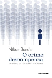 O crime descompensa ebook by Nilton Bonder