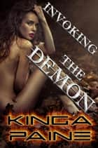 Invoking the Demon ebook by Kinga Paine